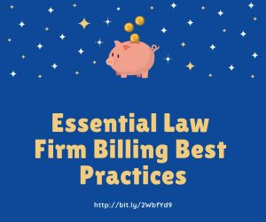 Essential law firm billing best practices