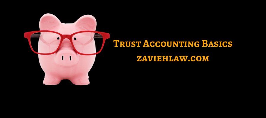 Trust Accounting Basics for Lawyers