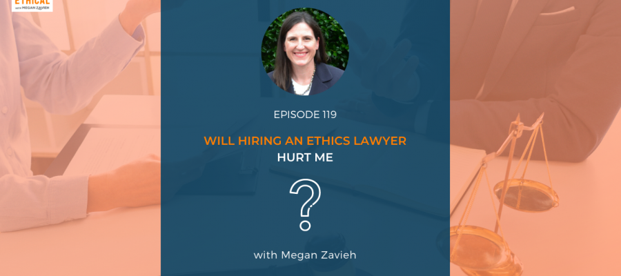 Will Hiring an Ethics Lawyer Hurt Me?